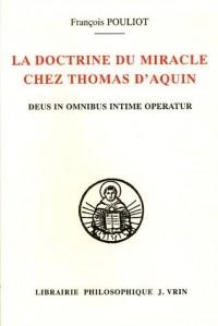 La doctrine du miracle chez Thomas d'Aquin : Deus in omnibus intime operatur