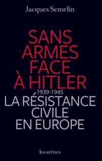 Sans Arme Face a Hitler