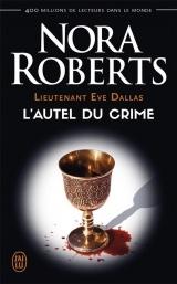 Lieutenant Eve Dallas, Tome 27 : L'autel du crime [Poche]