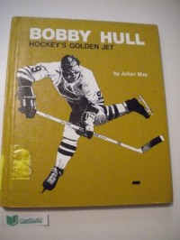Bobby Hull, hockey's golden jet (Sports close-up books)
