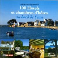100 hôtels et chambres d'hôtes au bord de l'eau