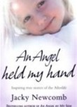 An Angel Held My Hand - Inspiring True Stories of the Afterlife