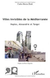 Villes invisibles de la Méditerranée : Naples, Alexandrie et Tanger