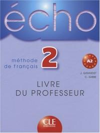 Echo 2 : Livre du professeur