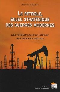Le pétrole enjeu stratégique des guerres modernes : Les révélations d'un officier des services secrets
