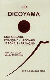 Le Dicoyama : Dictionnaire français-japonais et japonais-français