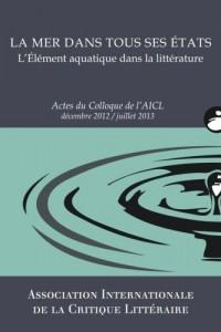 La Mer dans tous ses états: Actes du Colloque de l'AICL, Déc. 2012-Juill. 2013