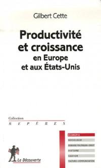 Productivité et croissance en Europe et aux Etats-Unis