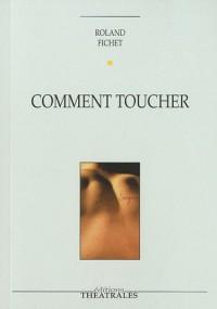 Comment toucher