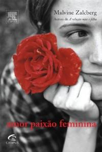 Amor Paixão Feminina (Em Portuguese do Brasil)