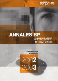 Annales BP du préparateur en pharmacie. : Sujets et corrigés officiels 2002-2003