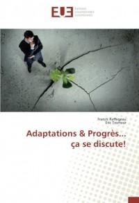 Adaptations & Progrès... ça se discute!