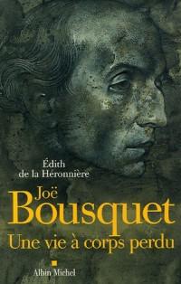 Joë Bousquet : Une vie à corps perdu