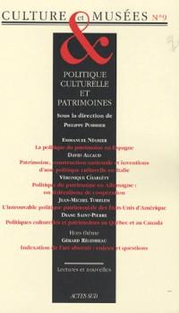 Culture et Musées, N° 9 : Politique culturelle et patrimoines