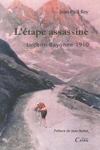 L'étape assassine : Luchon-Bayonne 1910
