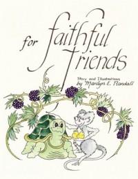 For Faithful Friends