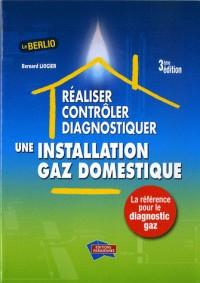 Réaliser, Contrôler, diagnostiquer une installation de gaz domestique