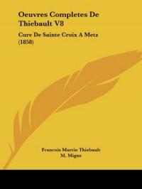 Oeuvres Completes de Thiebault V8: Cure de Sainte Croix Ametz (1858)