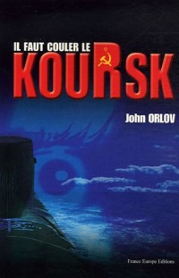 Il faut couler le Koursk