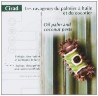 Les ravageurs du palmier à huile et du cocotier. Biologie, description et méthodes de lutte, CD.ROM, édition bilingue français-anglais
