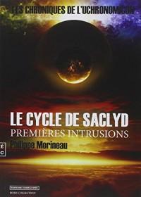 Le Cycle de Saclyd - les Chroniques de l'Uchronomicon - Premieres Intrusions