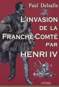 L'invasion de la Franche-Comté par Henri IV
