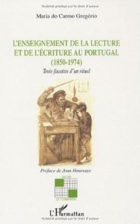 L'enseignement de la lecture et de l'écriture au Portugal (1850-1974) : Trois facettes d'un rituel