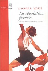 La révolution fasciste vers une théorie générale du fascisme