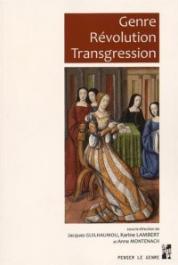 Genre Révolution Transgression : Etudes offertes à Martine Lapied