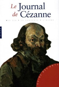 Le Journal de Cézanne : 1839-1906