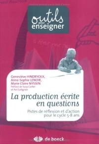 La production écrite en questions : Pistes de réflexion et d'action pour le cycle 5-8 ans