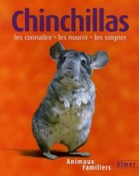 Chinchillas : Les connaître, les nourrir, les soigner