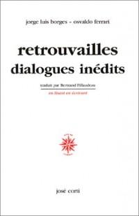 Retrouvailles dialogues inédits (livre non massicoté)