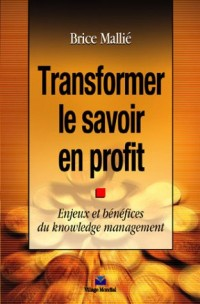 Transformer le savoir en profit
