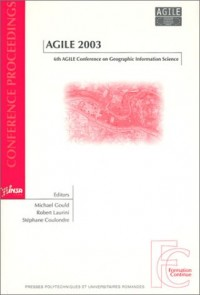 Agile 2003 : 6th AGILE Conference on Geographic Information Science (1 livre + 1 CD-Rom)