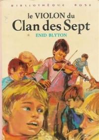 Le violon du clan des sept : Collection : Bibliothèque rose cartonnée & illustrée