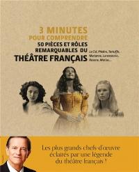 3 Minutes pour Comprendre les Plus Beaux Roles de Femmes du Theatre Français