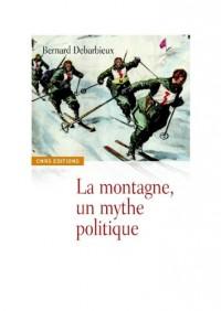 Les faiseurs de montagne : Imaginaires politiques et territorialités : XVIIIe-XXIe siècle