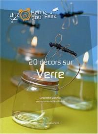20 décors sur Verre
