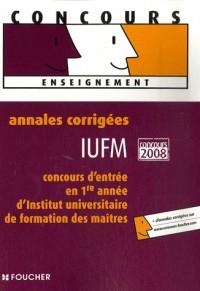 ANNALES CORRIGEES 2008 CONCOURS ADM IUFM (Ancienne édition)