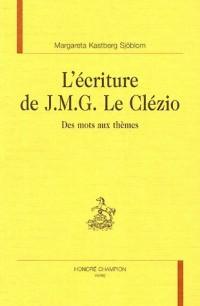 L'écriture deJ.M.G. Le Clézio : Des mots aux thèmes