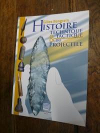 Histoire technique et tactique du projectile