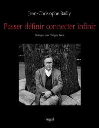 Passer définir connecter infinir : Dialogue avec Philippe Roux