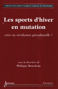 Les sports d'hiver en mutation : crise ou révolution géoculturelle ?