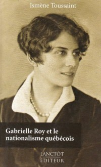 Gabrielle Roy et le Nationalisme Quebecois