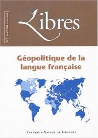 Libres, N° 2 mai 2004 : Géopolitique de la langue française