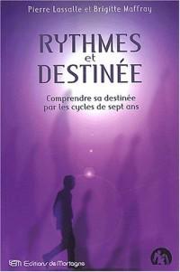 Rythmes et destinée. Comprendre sa destinée par les cycles de sept ans