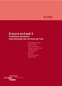 D'encre et d'exil 3 / troisièmes rencontres internationales des écritures de l'exil
