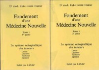 Introduction à la Médecine Nouvelle : Psychisme - Cerveau - Organe
