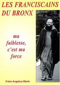 Les Franciscains du Bronx : Ma faiblesse, c'est ma force